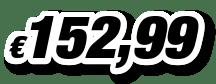 € 152,99