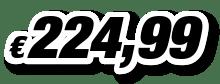 € 224,99
