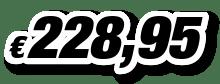€ 228,95
