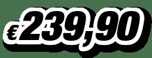 € 239,90