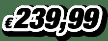 € 239,99