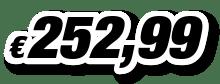 € 252,99