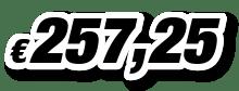 € 257,25