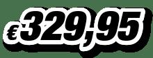 € 329,95