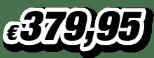 € 379,95