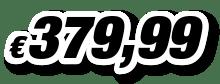 € 379,99