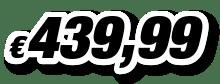 € 439,99