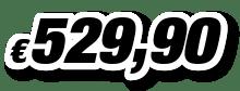 € 529,90