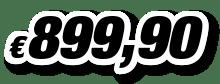 € 899,90